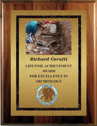 CAPR is presenting the first Lifetime Achievement Award to Richard Cerutti of southern California for his many years of work in archaeology and paleontology.